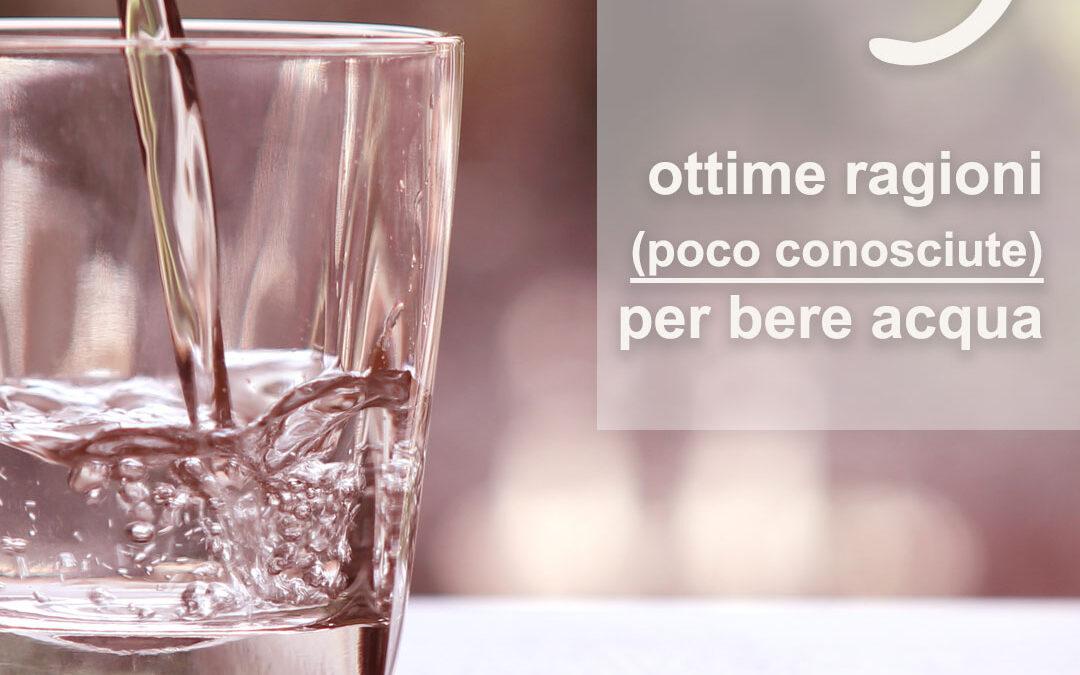 5 ottime ragioni (poco conosciute) per bere acqua!